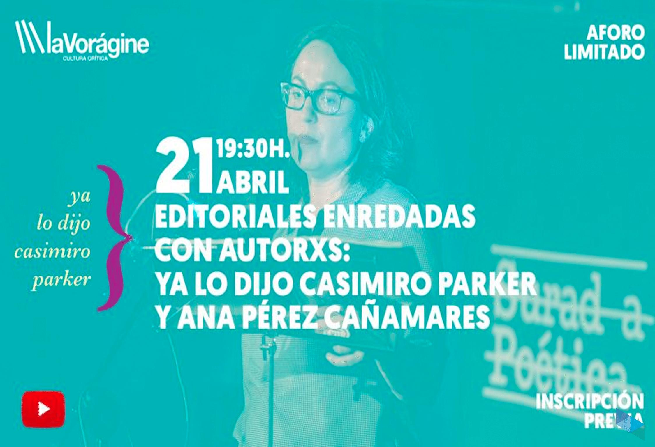 Editoriales enredadas con autores: Ya lo dijo Casimiro Parker y Ana Pérez Cañamares