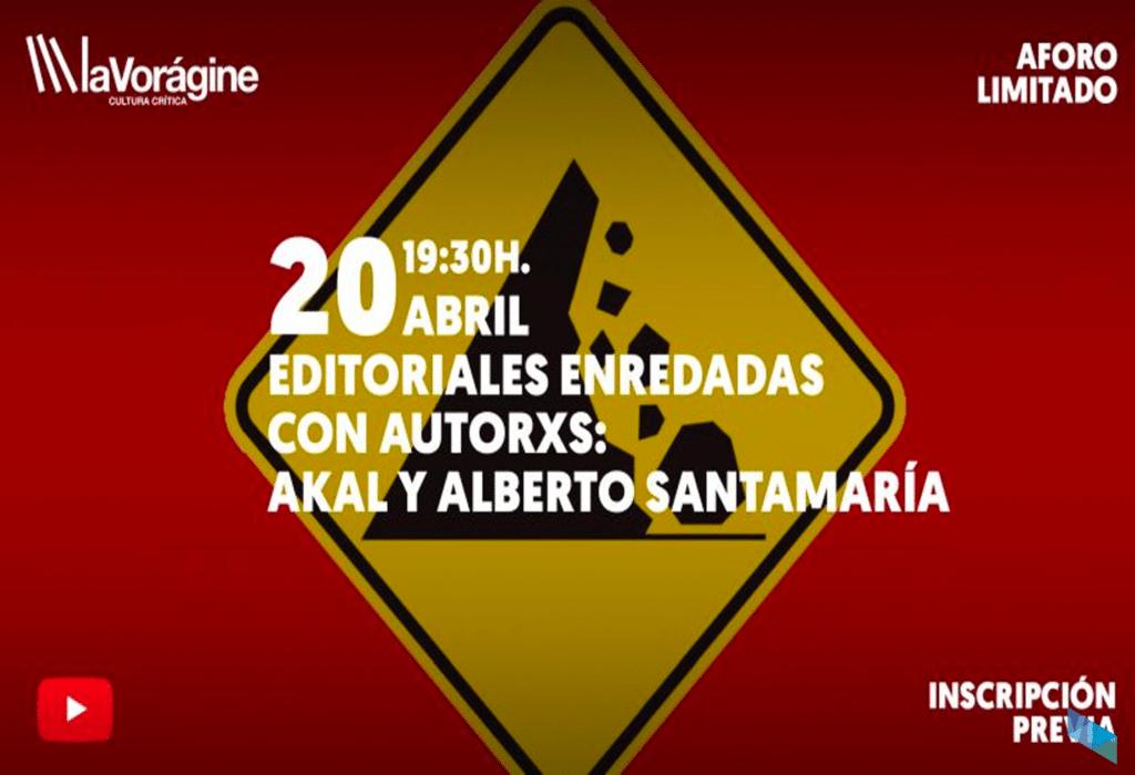Editoriales enredadas con autores: Akal y Alberto Santamaría